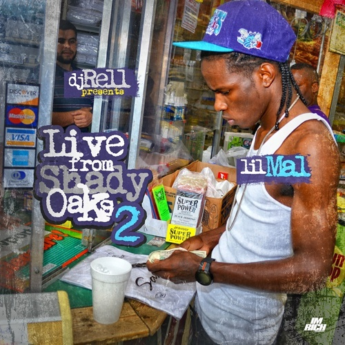 Lil Mal x DJ Rell – Live From Shady Oaks 2 [Mixtape]