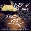 Luey V. Da Man - Perks Vikes And A Mic mixtape cover art