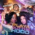 Santiaga - Playa Out The Hood mixtape cover art