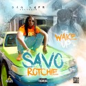 Savo Rotchie - The Wake Up mixtape cover art