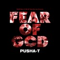 Pusha-T - Fear Of God mixtape cover art