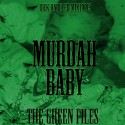 Murdah Baby - The Green Files mixtape cover art