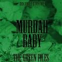 Murdah Baby - The Green Files mixtape cover art