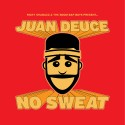 Juan Deuce - No Sweat mixtape cover art