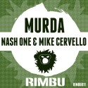 Nash One & Mike Cervello - Murda (Remixes) mixtape cover art