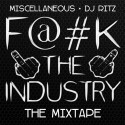 Miscellaneous - F*ck The Indusrty mixtape cover art