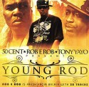 50 Cent & Tony Yayo Present Young Rod mixtape cover art