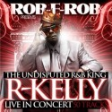R.Kelly - The Undisputed R&B King (Live In Concert) mixtape cover art