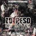 Zo Peso - Dirty Juice & Fruit mixtape cover art