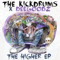 The Kickdrums & Dee Goodz - The Higher EP mixtape cover art