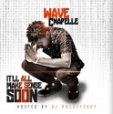 Wave Chapelle - It'll All Make Sense Soon mixtape cover art