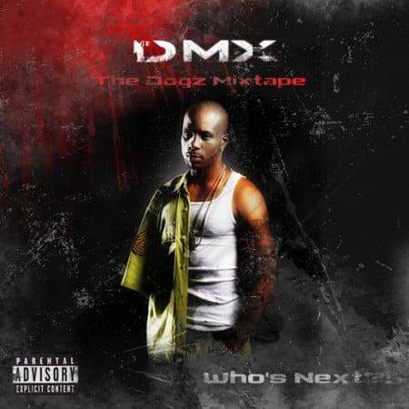 Resultado de imagen para DMX - The Dogz Mixtape: Who's Next