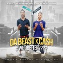 Ca$h & Da Beast - Who Better mixtape cover art