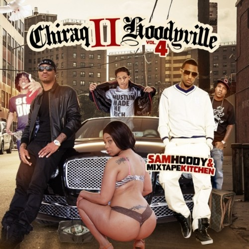 [Mixtape] Chiraq 2 Hoodyville 4  @SamHoody featuring: Nicki Minaj, King, Meek Mill, Rick Ross & More