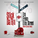 Slick Da'Ru - I'm From Elm Street mixtape cover art