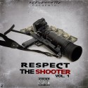 Respect The Shooter, Vol. 1 mixtape cover art