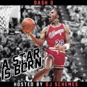 Dash O - A Star Is Born mixtape cover art