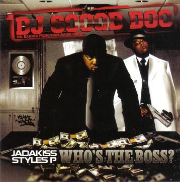 Jadakiss \u0026 Styles P , Who\u0027s the Boss , DJ Scoob Doo