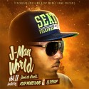 J-Man - J-Man World II (Flood Da Streets) mixtape cover art