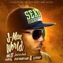 J-Man - J-Man World II (Flood Da Streets) mixtape cover art