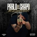 Pablo El Chapo - The El Chapo Story mixtape cover art