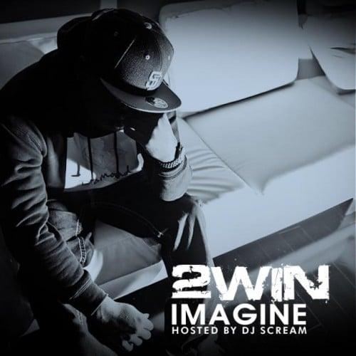 2Win x DJ Scream – Imagine [Mixtape]