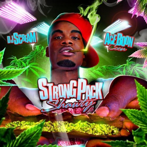 Ace Boon Coon - Strong Pack Shawty Mixtape