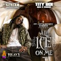 Tity Boi - All Ice On Me (Disc 1) mixtape cover art