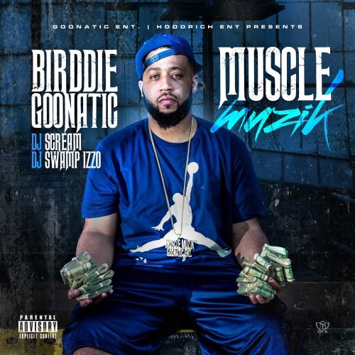 , DJ Swamp Izzo  ›  Birddie Goonatic – Muscle Muzik |  @LiveMixtapes, @DJScream, @SwampIzzo & @BirddieGoonatic!
