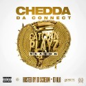 Chedda Da Connect - Catchin Playz Season mixtape cover art