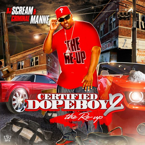 DJ Scream & Criminal Manne – Certified Dopeboy 2 (The Re-Up)
