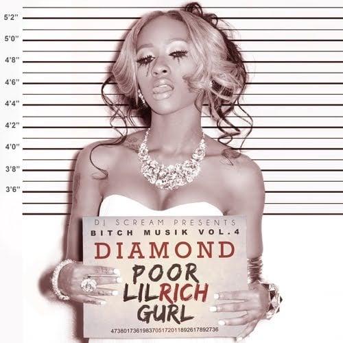 Diamond x DJ Scream – Bitch Musik 4: Poor Lil Rich Gurl [Mixtape]
