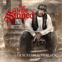 DJ Paul - For I Have Sinned mixtape cover art