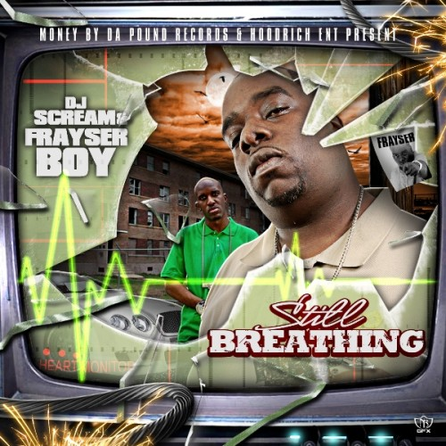 DJ Scream & Frayser Boy – Still Breathing (Mixtape)