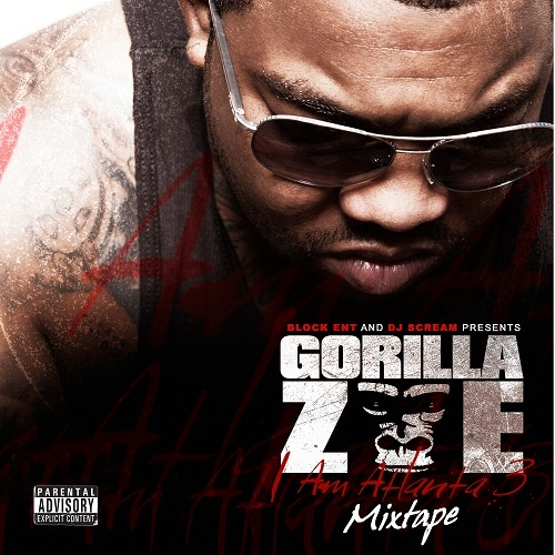 Gorilla Zoe – I Am Atlanta 3 [Mixtape]