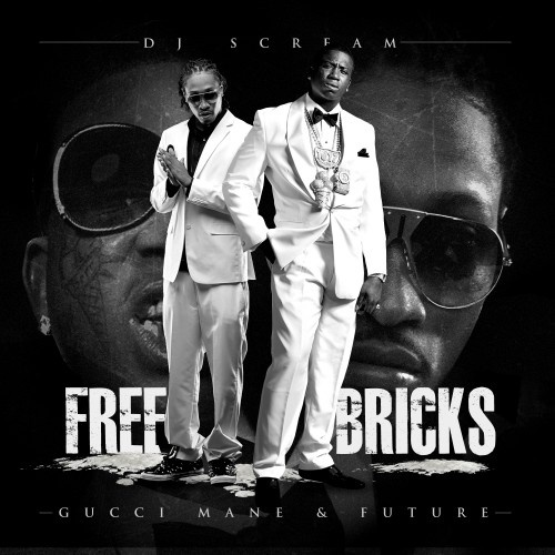 Gucci Mane x Future x DJ Scream – Freebricks [Mixtape]