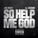 Jon Geezy - So Help Me God mixtape cover art