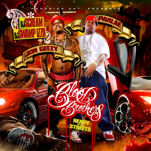 DJ Scream, DJ Swamp Izzo, Jon Geezy & Parlae – Blood Brothers (Mixtape)