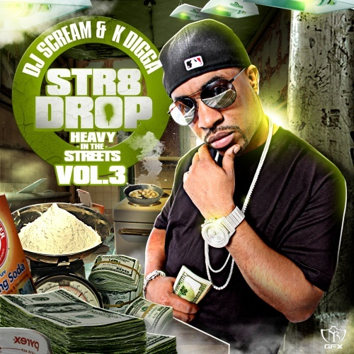 K-Digga x DJ Scream – Str8 Drop Vol. 3 [Mixtape]
