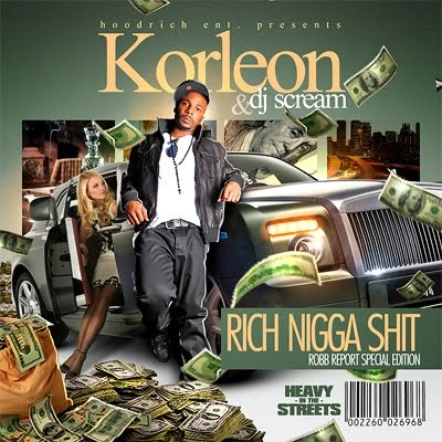 DJ Scream & Korleon – Rich Nigga Shit (Mixtape)