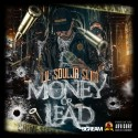 Lil Soulja Slim - Money Or Lead mixtape cover art