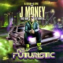 J-Money - Mr. Futuristic mixtape cover art