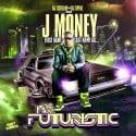 J-Money - Mr. Futuristic mixtape cover art