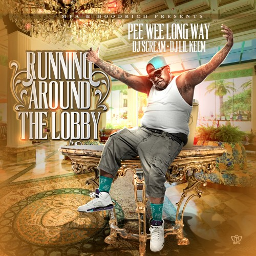 > PeeWee Longway - Running Round The Lobby (Mixtape) - Photo posted in The Hip-Hop Spot | Sign in and leave a comment below!