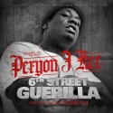 Peryon J Kee - 6th Street Guerilla mixtape cover art