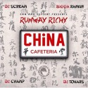 Runway Richy - China Cafeteria mixtape cover art