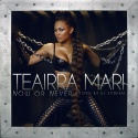 Teairra Mari - Now Or Never mixtape cover art