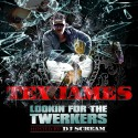 Tex James - Lookin For The Twerkers mixtape cover art