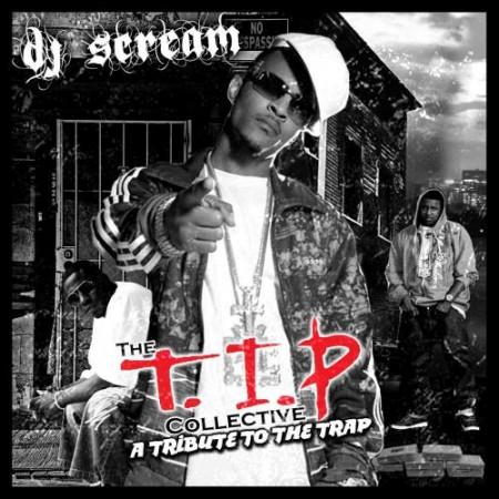 DJ Scream  ›  The T.I.P. Collective (A Tribute To The Trap)