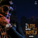TJ Da Hustla - Life Of A Hustla mixtape cover art